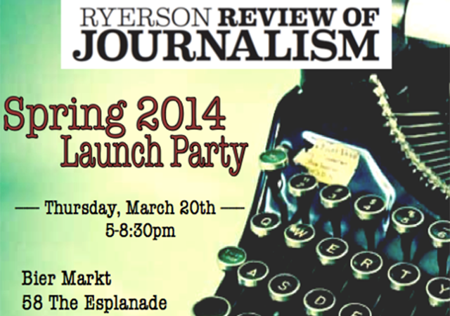 Ryerson Review of Journalism Spring 2014 Launch Party poster