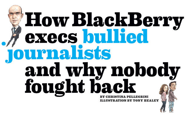"""How BlackBerry execs bullied journalists and why nobody fought back"""