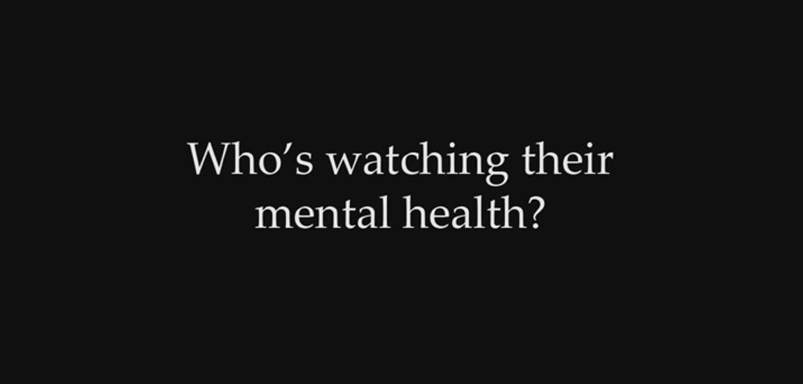 """Who's watching their mental health?"""