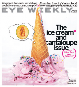 "Eye Weekly ""The ice cream and cantaloupe issue"""