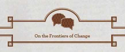 """On the Frontiers of Change"""