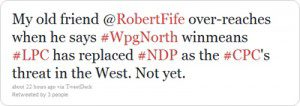 "Tweet ""My old friend @RobertFife over-reaches when he says #WpgNorth winmeans #LPC has replaced #NDP as the #CPC's threat in the West. Not yet."