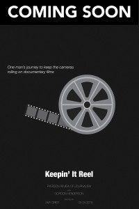 """""""Coming Soon; One man's journey to keep the cameras rolling on documentary films"""" graphic with film on reel, RRJ poster"""