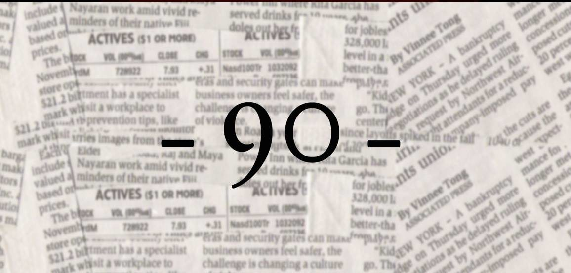 """""""90"""" with background of newspapers"""