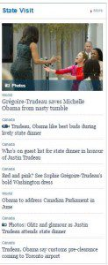 """Several headlines, the top one with photo of Michelle Obama and children """"Gregoire-Trudeau saves Michelle Obama from nasty tumble"""""""