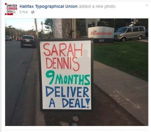 """Halifax Typographical Union added a photo to Facebook of a sign next to the street, """"Sarah Dennis 9 months deliver a deal!"""""""