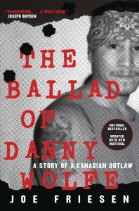 The Ballad of Danny Wolfe by Joe Friesen book cover