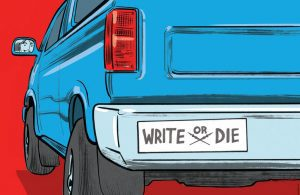 "Illustration of car with bumper sticker ""Write or Die"""