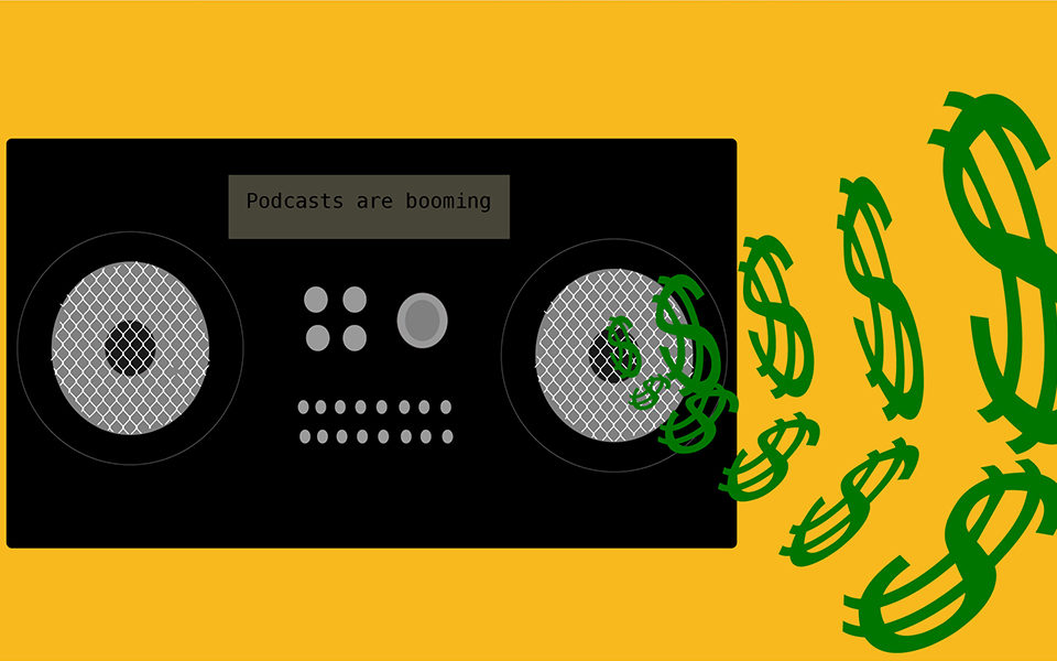 "An illustration of money signs flowing from a radio that says ""podcasts are booming"""