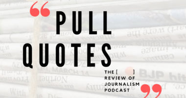 Pull Quotes The [ ] review of journalism
