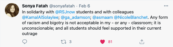 "The same tweet as above from Kamal Al-Solaylee. Sonya Fatah replies, ""In solidarity with @RSJnow students and with colleagues @KamalAlSolaylee; @ga_adamson; @asmaam @NicoleBlanchet. Any form of racism and bigotry is not acceptable in my or any classroom; it is unconscionable; and all students should feel supported in their current outrage."""
